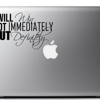 Inspirational Laptop Decal Success Quote I Will Win Not Immediately but Definitely 6 x 3.7 inches