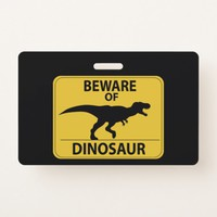 Beware of Dinosaur Badge