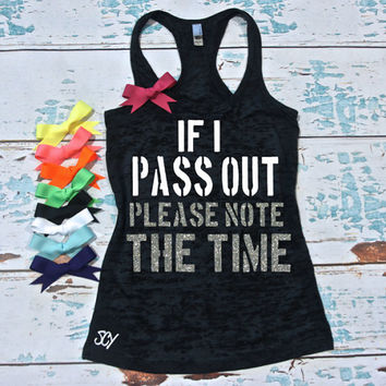 If I Pass Out Please Note The Time. Burnout workout tank top. Moisture wicking execise tank. workout shirt. gym tank top with bow.