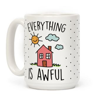 EVERYTHING IS AWFUL MUG