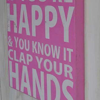 Typogrpahy Word Art - If You're Happy and You Know it - Custom Wood Sign Art Hand Painted Children's Decor