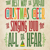 Buddy the Elf! The Best Way to Spread Christmas Cheer is Singing Loud for All to Hear Canvas Print by Noonday Design