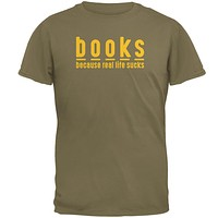 Books Because Real Life SucksMens T Shirt