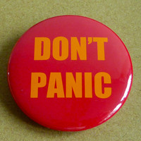 Don't Panic Pinback Button Badge Pin