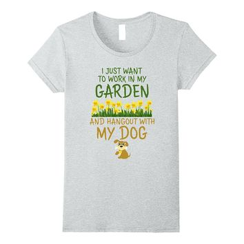 Gardening Shirt Garden And Hangout With My Dog Graphic Tee