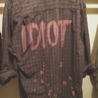 Oversized Bleached IDIOT Flannel