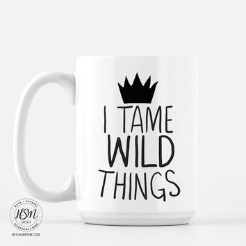 I Tame Wild Things - Mug
