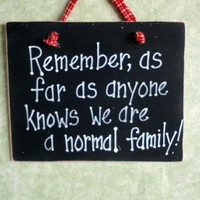 Normal family crazy wood sign humor