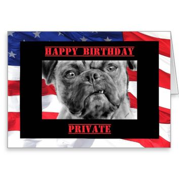 Happy Birthday Private U.S. Flag and Pug Dog Greeting Card