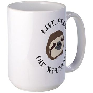 SLOTH MOTTO - LIVE SLOW DIE WHENEVER MUGS