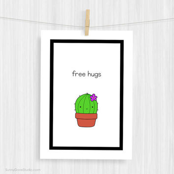 Funny Art Print Cute Illustration Wall Decor Fun Cactus Pun Typography Art Prints Free Hugs Christmas Gifts Gift Ideas For Friend Her Him