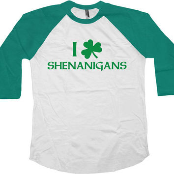 St Patrick's Day Raglan Sleeves I Love Shenanigans American Apparel St Pattys Day Shirt 3/4 Sleeve Shirt Alcohol Gifts Funny Beer Tee -SA560