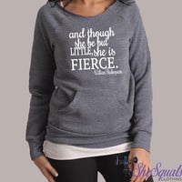 And Though She Be But Little She Is Fierce Sweatshirt. Running Sweatshirt. Off The Shoulder Gym Sweatshirt. Off Shoulder Sweater.