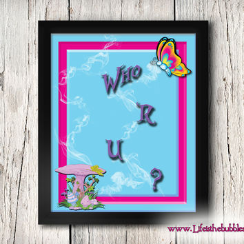 Alice in Wonderland, The Caterpillar, Who R U?  Party Printables, 8 X 10 Print Wall Art Decor Poster, INSTANT DOWNLOAD