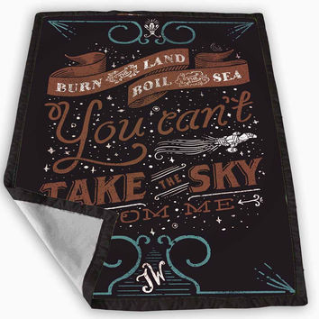 You Can t Take The Sky Blanket for Kids Blanket, Fleece Blanket Cute and Awesome Blanket for your bedding, Blanket fleece *