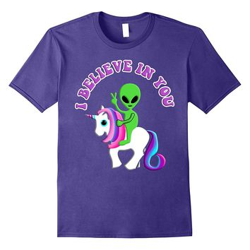 Alien Riding A Unicorn I Believe In You T-Shirt