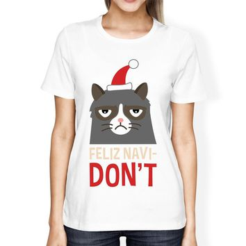 Feliz Navidon't White Women's T-shirt Christmas Gift For Cat Lovers