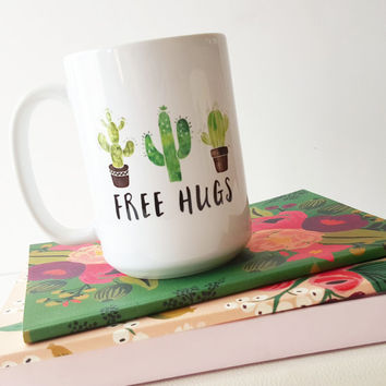 15 oz Coffee Mug - Free Hugs. Cactus, Watercolor Image, Typography, Quote, Fun, Cute, Office