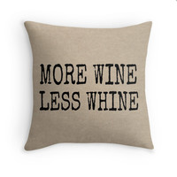 More Wine, Less Whine Quote on a Burlap Look Pillow Cover, Statement Decorative Throw Pillow, Rustic Decor, Funny