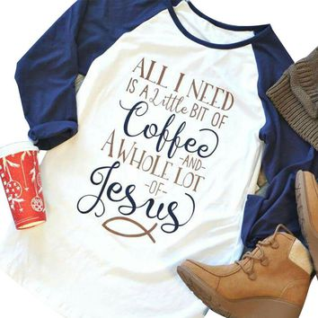 "Women's ""All I Need is a Little Bit of Coffee & A Whole Lot of Jesus"" Blue/White Long Sleeve Baseball Style T-Shirt Raglan Sleeve"