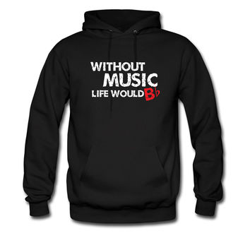 Without Music, Life Would B Flat hoodie sweatshirt tshirt