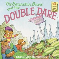 The Berenstain Bears and the Double Dare (First Time Books)
