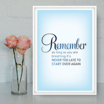 Inspirational printable poster, Digital Wall Art, Motivational quote, INSTANT DOWNLOAD, It's never too late to start again