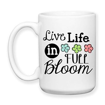 Coffee Mug, 15 oz, by Groovy Giftables - Live Life In Full Bloom 001