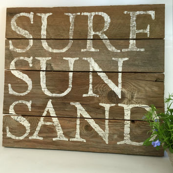 Reclaimed Wood Sign Reclaimed Barn Wood Sign Surf Sun Sand As Seen In DIY Networks Blog Cabin Beach House Home Swimming Lake Resort