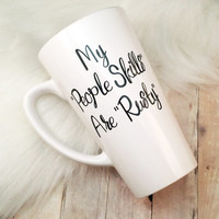 "My ""People Skills"" Are ""Rusty"" // Coffee Cup // Funny Gift // Coffee Mug // Sarcastic Mug // Gift For Him // Supernatural // Winchester"