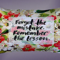 Forget Mistake Quotes Floral Best Pillow Case 16 x 24 20 x 26 2 Side Cover