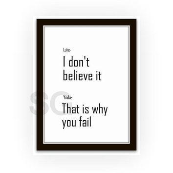 Star Wars quote, Printable Wall Art, movie quotes print, large small 4x6, 5x7, 8x10,16x20, A4