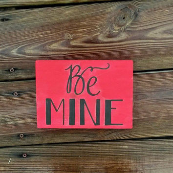Be Mine Sign, Hand Painted Sign, Be Mine Wood Sign, Valentine's Day Decor