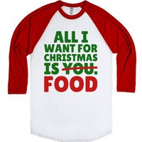 All I Want For Christmas is You - FOOD - T-Shirt (GRN RED