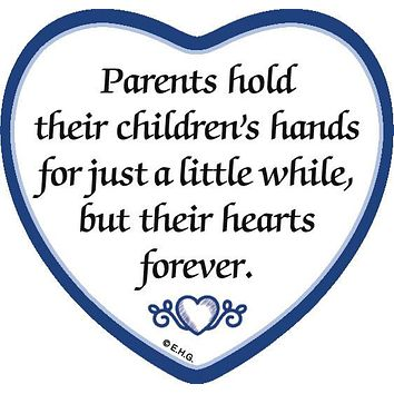 """Parents Hold Their Childrens Hands for a Little While But Their Hearts Forever"" Heart Fridge Magnet Tile"