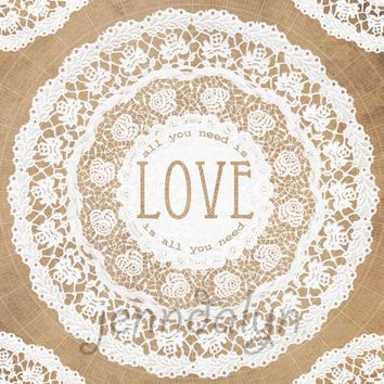 shabby chic white lace paper doily art print 11 x 14 PRINT beatles love quote inspirational poster