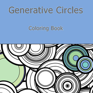 Adult Coloring Book, Generative Circles  by generative artist Kristin Henry. Math, Science, Chemistry. colouring color therapy geeky gift