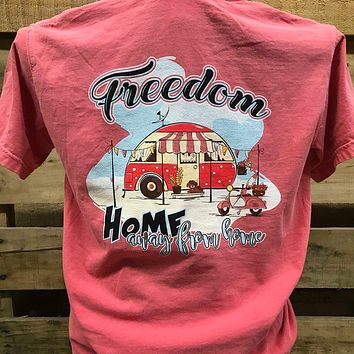 Southern Chics Freedom Home Away from Home Camper Comfort Colors Girlie Bright T Shirt