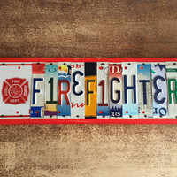 FIREFIGHTER Custom Recycled License Plate Art Sign FDNY firefighter gift retirement gift retirement present fireman gift