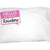 Rainbow Hello My Name Is Pillowcase