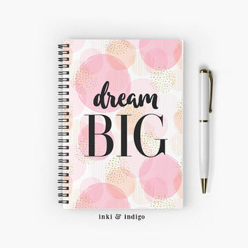 Dream Big - Spiral Notebook With Lined Paper, A5 Writing Journal, Diary, Lined Journal, Motivational Quote, Cute Pink Notebook