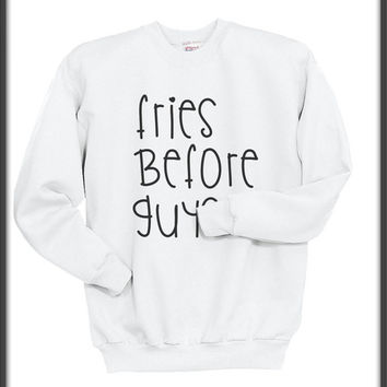 Fries Before Guys Unisex Crewneck Sweatshirt