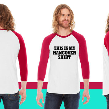 This Is My Hangover Shirt American Apparel Unisex 3/4 Sleeve T-Shirt