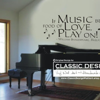 Vinyl Wall Decal - If MUSIC be the Food of LOVE, Play on, William Shakespeare, Twelfth Night quote
