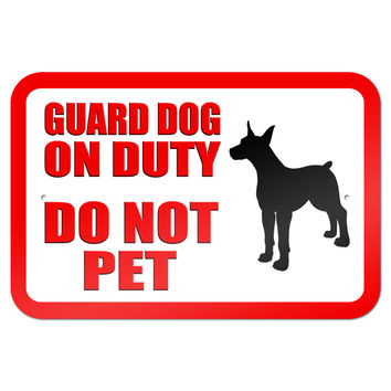 "Guard Dog on Duty Do Not Pet 9"" x 6"" Metal Sign"