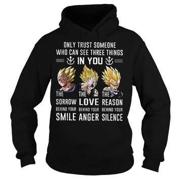 Goku Only Trust Someone Who Can See Three Things In You Shirt Hoodie
