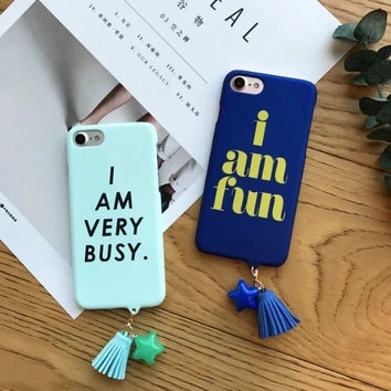 """Fashion Tassels Pendant for iPhone 7 Case Funny Letters Hard PC Cover for iPhone 7 7plus 6 6s """"I am fun VERY BUSY"""" Phone Cases -0405"""