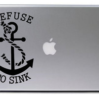 Nautical Anchor Decal / Refuse to Sink Quote Decal / Nautical Anchor Decal / Laptop Decal / Car Decal