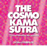 The Cosmo Kama Sutra: 77 Mind-blowing Sex Positions