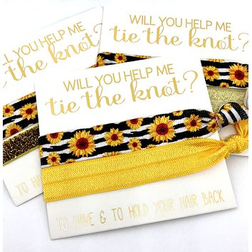 Will you help me Tie the Knot | Bridesmaid Proposal | Bridesmaid Hair Tie  Favors | To have and to hold your hair back | Sunflower